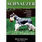 Schnauzer - cuidados, reprodução, criação e doenças