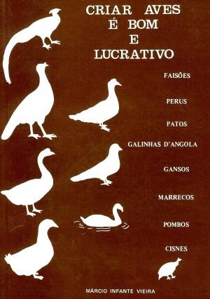 Criar Aves é Bom e Lucrativo