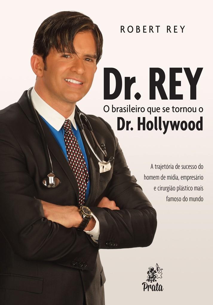 DR. REY – o brasileiro que se tornou o Dr. Hollywood - DE 44,90 POR 37,00 - ENQUANTO DURAR O ESTOQUE!