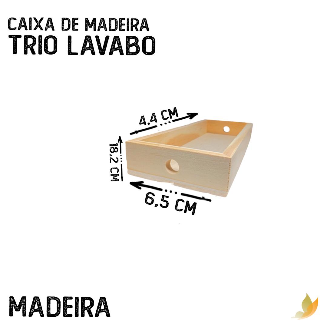 CAIXA DE MADEIRA TRIO LAVABO 7C X 19,5L X 2,5A