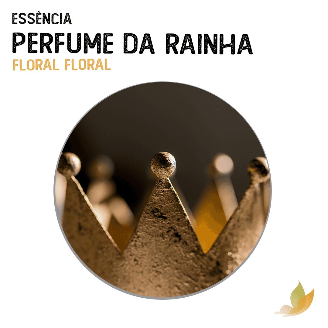ESSENCIA PERFUME DA RAINHA
