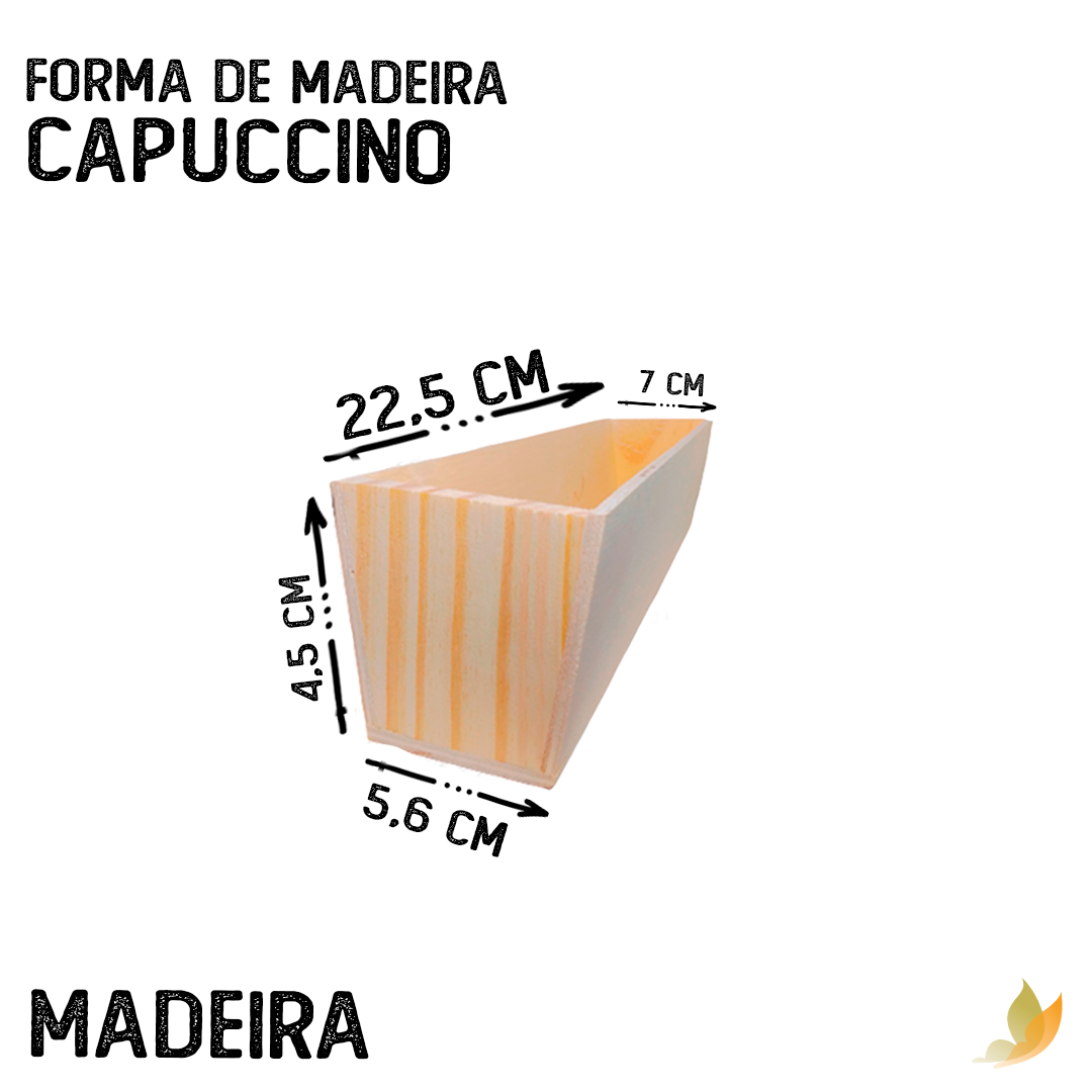 FORMA DE MADEIRA CAPUCCINO