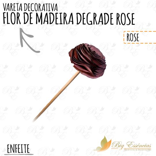 VARETA DECORATIVA FLOR DE MADEIRA DEG ROSE