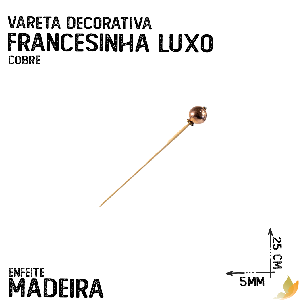 VARETA DECORATIVA FRANCESINHA LUXO COBRE