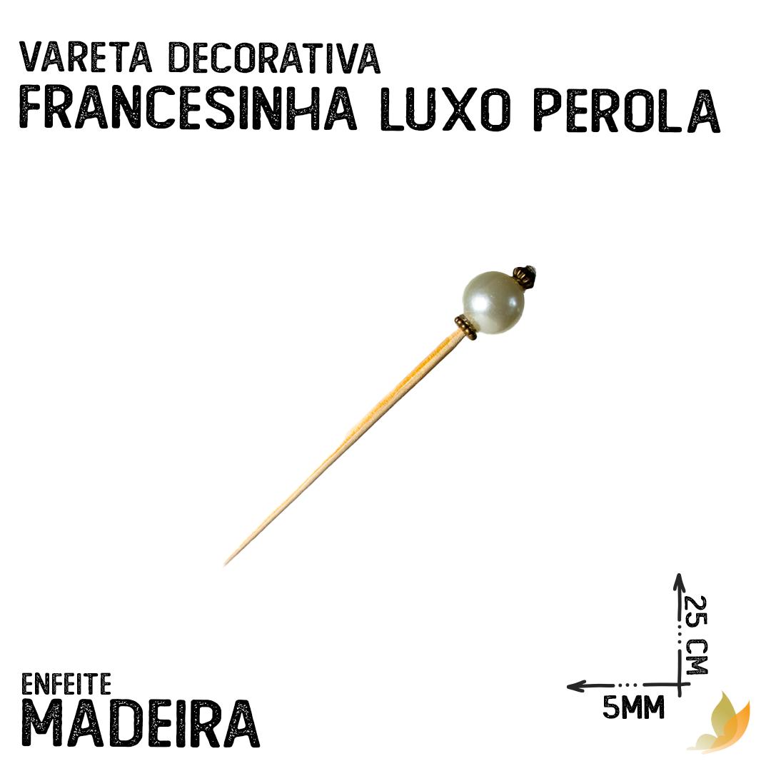 VARETA DECORATIVA FRANCESINHA LUXO PEROLA