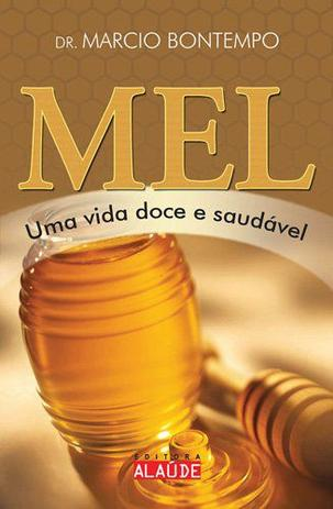 Livro Mel - Uma vida doce e saudável  - Casa do Mel
