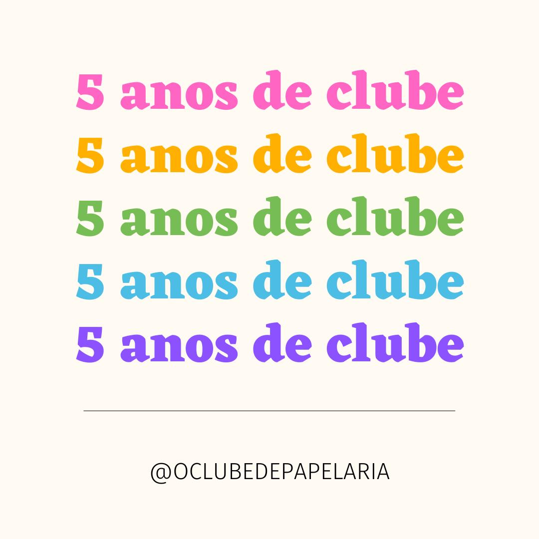 Clube de Assinatura - Julho - 5 anos de clube