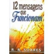 12 MENSAGENS QUE FUNCIONAM - R R SOARES
