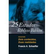 25 ESTUDOS BIBLICOS BASICOS - FRANCIS A SCHAEFFER