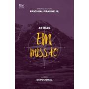 40 DIAS EM MISSAO - PASCHOAL PIRAGINE JR