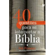 40 QUESTOES PARA SE INTERPRETAR A BIBLIA - ROB PLUMMER
