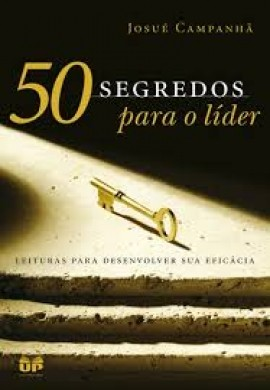 50 SEGREDOS PARA O LIDER - JOSUE CAMPANHA
