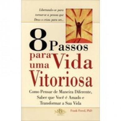 8 PASSOS PARA UMA VIDA VITORIOSA - FRANK FREED