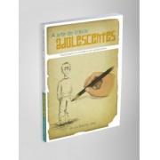 A ARTE DE LIDERAR ADOLESCENTES - BRUNO BACELAR DIAS