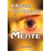 A BATALHA PELO CONTROLE DA MENTE - DAVE HUNT