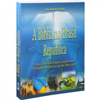 A BIBLIA NO BRASIL REPUBLICA - LUIZ ANTONIO GIRALDI