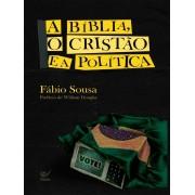 A BIBLIA O CRISTAO E A POLITICA - FABIO SOUSA