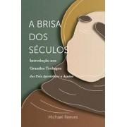 A BRISA DOS SECULOS - MICHAEL REEVES