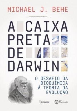 A CAIXA PRETA DE DARWIN - MICHAEL J BEHE
