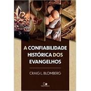 A CONFIABILIDADE HISTORICA DOS EVANGELHOS - CRAIG BLOMBERG
