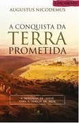 A CONQUISTA DA TERRA PROMETIDA - AUGUSTUS NICODEMUS