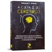 A CULPA E DO CEREBRO - EDWARD T WELCH