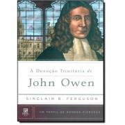 A DEVOCAO TRINITARIA DE JOHN OWEN - SINCLAIR B FERGUSON