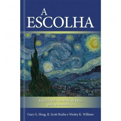 A ESCOLHA - GARY G HOAG