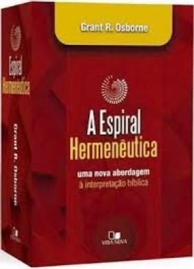 A ESPIRAL HERMENEUTICA UMA ABORDAGEM - GRANT R OSBORNE