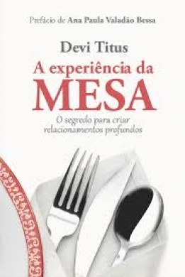 A EXPERIENCIA DA MESA - DEVI TITUS
