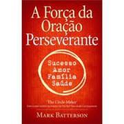 A FORCA DA ORACAO PERSEVERANTE - MARK BATTERSON