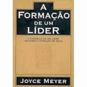 A FORMACAO DE UM LIDER - JOYCE MEYER