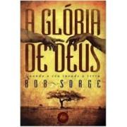 A GLORIA DE DEUS - BOB SORGE