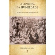A GRANDEZA DA HUMILDADE - HERNANDES DIAS LOPES