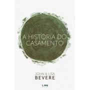 A HISTORIA DO CASAMENTO - JOHN E LISA BEVERE