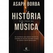 A HISTORIA POR TRAS DA MUSICA - ASAPH BORBA