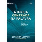 A IGREJA CENTRADA NA PALAVRA - JONATHA LEEMAN