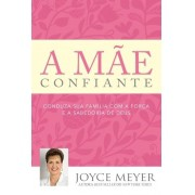 A MAE CONFIANTE - JOYCE MEYER