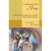 A MENINA DOS OLHOS DE DEUS - JAIME KEMP