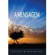 A MENSAGEM O LIVRO DA PROMESSA - EUGENE H PETERSON