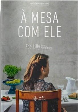 A MESA COM ELE - ZOE LILLY