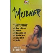 A MULHER - JORGE LINHARES