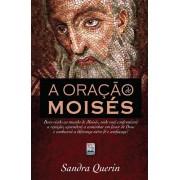 A ORACAO DE MOISES - SANDRA QUERIN