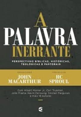 A PALAVRA INERRANTE - JOHN MACARTHUR
