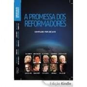 A PROMESSA DOS REFORMADORES - FERNANDO GUILLEN