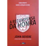 A RECOMPENSA DA HONRA - JONH BEVERE