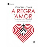 A REGRA DO AMOR - JONATHAN LEEMAN