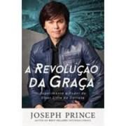 A REVOLUCAO DA GRACA - JOSEPH PRINCE
