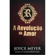 A REVOLUCAO DO AMOR - JOYCE MEYER
