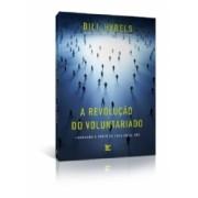 A REVOLUCAO DO VOLUNTARIADO - BILL HYBELS
